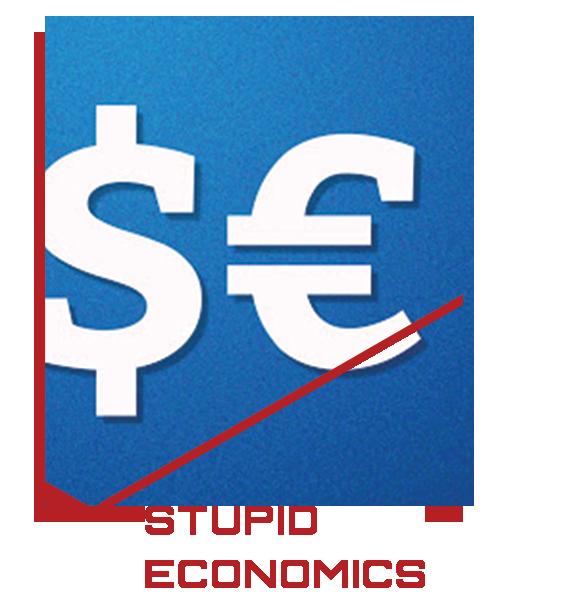 Stupid Economics